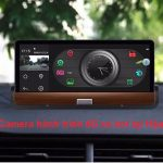 Camera hành trình 4G xe hơi tại Hậu Giang với giá gốc của nhà sản xuất